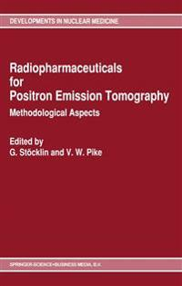 Radiopharmaceuticals for Positron Emission Tomography - Methodological Aspects
