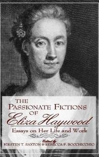 Passionate Fictions/Eliza Haywood