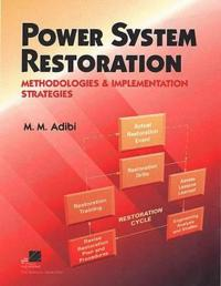 Power System Restoration: Methodologies & Implementation Strategies