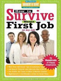 How to Survive Your Job or Any Job or Any Job