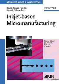 Inkjet-based Micromanufacturing