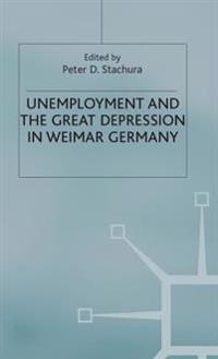Unemployment and the Great Depression in Weimar Germany