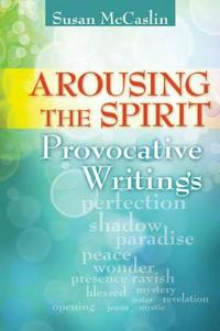 Arousing the Spirit: Provocative Writings