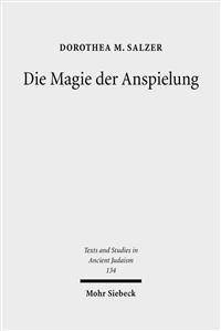 Die Magie Der Anspielung: Form Und Funktion Der Biblischen Anspielungen in Den Magischen Texten Der Kairoer Geniza
