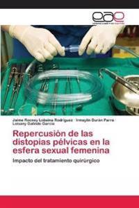 Repercusion de Las Distopias Pelvicas En La Esfera Sexual Femenina