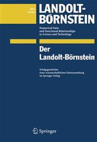 Der Landolt-Börnstein: Erfolgsgeschichte Einer Wissenschaftlichen Datensammlung Im Springer-Verlag