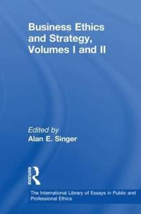 Business Ethics and Strategy, Volumes I and II