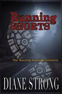 Running Shorts: (The Running Suspense Collection)