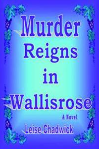 Murder Reigns in Wallisrose