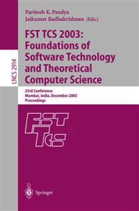 FST TCS 2003: Foundations of Software Technology and Theoretical Computer Science