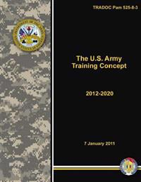 Tradoc Pam 525-8-3 the U.S. Army Training Concept 2012-2020