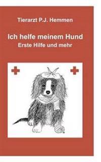 """Ich Helfe Meinem Hund, """"Erste Hilfe Und Mehr"""""""