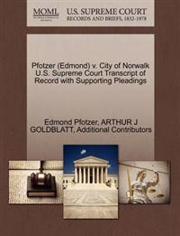 Pfotzer (Edmond) V. City of Norwalk U.S. Supreme Court Transcript of Record with Supporting Pleadings