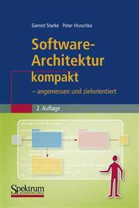 Software-Architektur Kompakt: - Angemessen Und Zielorientiert