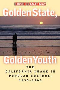 Golden State, Golden Youth
