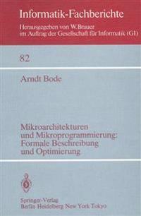 Mikroarchitekturen und Mikroprogrammierung: Formale Beschreibung und Optimierung