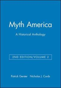 Myth America: A Historical Anthology, Volume 2