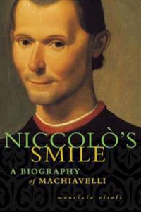 Niccolo's Smile: A Biography of Machiavelli