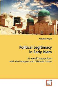 Political Legitimacy in Early Islam