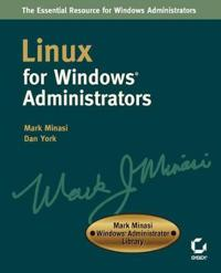 Linux for Windows Administrators: Mark Minasi Windows Administrator Library