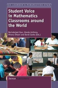 Student Voice in Mathematics Classrooms Around the World