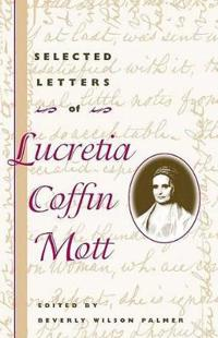 Selected Letters of Lucretia Coffin Mott