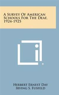 A Survey of American Schools for the Deaf, 1924-1925
