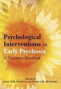 Psychological Interventions in Early Psychosis: A Treatment Handbook