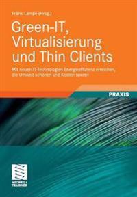 Green-IT, Virtualisierung und Thin Clients