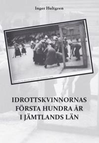 Idrottskvinnornas första hundra år i Jämtlands län