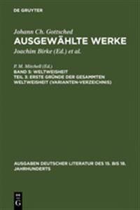 Erste Gr nde Der Gesammten Weltweisheit (Variantenverzeichnis)