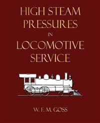 High Steam Pressures in Locomotive Service