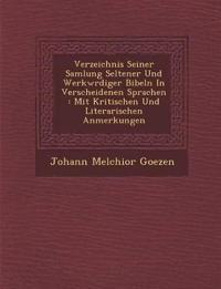 Verzeichnis Seiner Samlung Seltener Und Werkw¿rdiger Bibeln In Verscheidenen Sprachen : Mit Kritischen Und Literarischen Anmerkungen