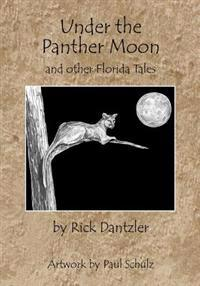 Under the Panther Moon: And Other Florida Tales