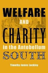 Welfare And Charity In The Antebellum South