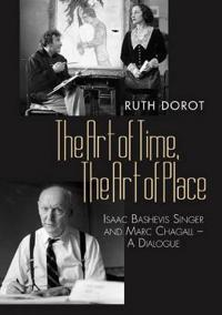 Art of time, the art of place - isaac bashevis singer and marc chagall - a