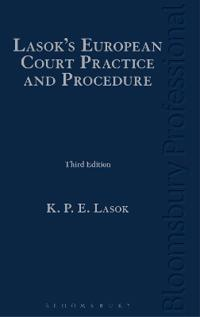 Lasok's European Court Practice and Procedure: Third Edition