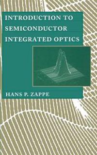 Introduction to Semiconductor Integrated Optics