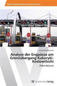 Analyse Der Engpasse Am Grenzubergang Kukuryki-Koslowitschi
