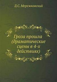 Groza Proshla (Dramaticheskie Stseny V 4-H Dejstviyah)