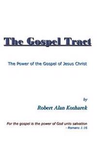 The Gospel Tract: The Power of the Gospel of Jesus Christ