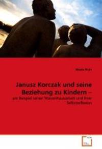 Janusz Korczak und seine Beziehung zu Kindern -