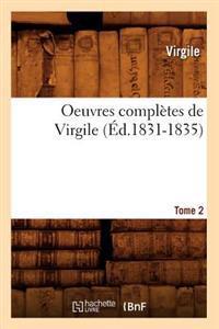 Oeuvres Compl�tes de Virgile. Tome 2 (�d.1831-1835)