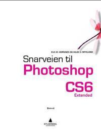 Snarveien til Photoshop CS6