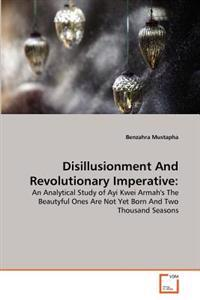 Disillusionment and Revolutionary Imperative
