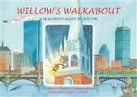 Willow's Walkabout: A Children's Guide to Boston