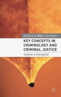Key concepts in criminology and criminal justice