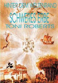 Hinter Dem Weltenrand - Bd. 3 - Schweres Erbe