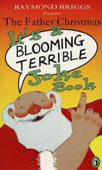 The Father Christmas it's a Bloomin' Terrible Joke Book