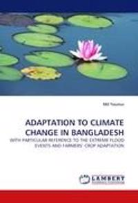 ADAPTATION TO CLIMATE CHANGE IN BANGLADESH